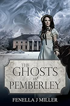The Ghosts at Pemberley by [Miller, Fenella J]
