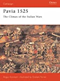 Pavia 1525: The Climax of the Italian Wars: Charles V Crushes the French (Campaign)