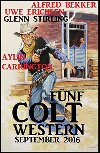 Fünf Colt Western September 2016 (German Edition) PDF Books