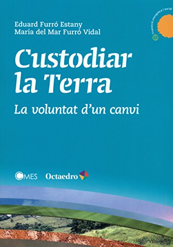 Custodiar La Terra (Transició Energètica i Social) por Eduard Furró Estany