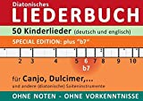 Diatonic Songbooks / 50 Kinderlieder aus Europa & Amerika - diatonische Melodien ohne Noten: Einfachst aufbereitet für Canjo, Dulcimer, und andere Saiteninstrumente mit dem Zusatzbund
