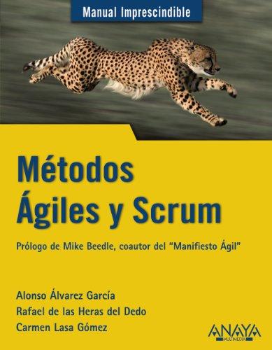 Métodos Ágiles y Scrum (Manuales Imprescindibles) por Alonso Álvarez García