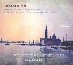 """Vincent d'Indy : Symphonie en la mineur """"Italienne"""" - Concert pour piano, flûte, violoncelle et cordes"""