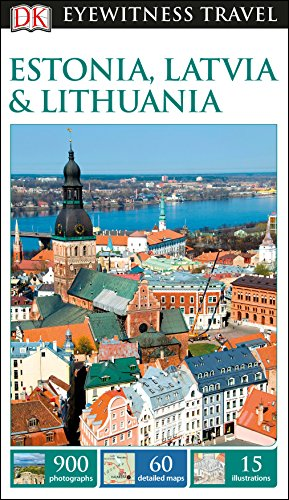 Estonia Latvia And Lithuania. Eyewitness Travel Guide