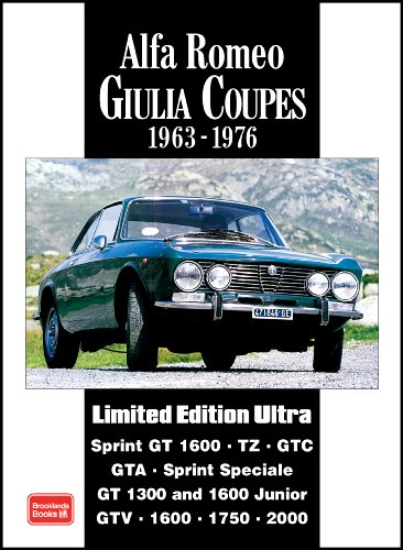Alfa Romeo Giulia Coupes 1963-1976: A Collection of Articles and Road Tests Covering: Sprint GT1600, TZ, GTC, GTA, SS, GT1300 and 1600 Junior and the GTV1600, 1750 and 2000 (Limited Edition Ultra) 1750 Coupe