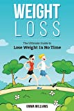 eBook Gratis da Scaricare Weight Loss Learn How to Lose Weight The Ultimate Guide to Lose Weight In No Time Weight Loss Weight Loss for Beginners Weight Loss Motivation Weight Loss Book Weight Loss Series by Emma Williams 2015 11 30 (PDF,EPUB,MOBI) Online Italiano
