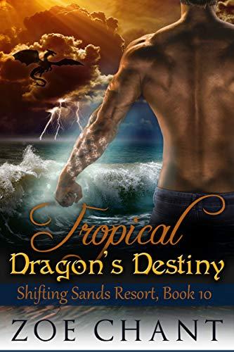 Tropical Dragon's Destiny (Shifting Sands Resort Book 10)