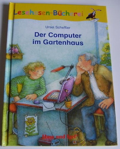 Der Computer im Gartenhaus (Lesehasen-Bücherei)