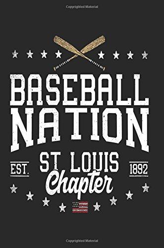 Baseball Nation St. Louis Chapter EST 1892: Baseball Notebook Journal