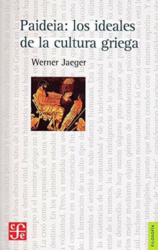 Paideia: los ideales de la cultura griega (Filosofía) por Werner Jaeger