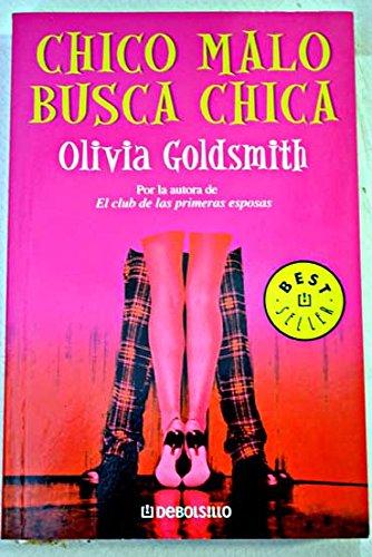 Descargar Libro Chico malo busca chica: 436 (Bestseller (debolsillo)) de Olivia Goldsmith