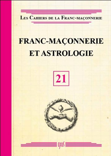 Franc-maçonnerie et Astrologie - Livret 21