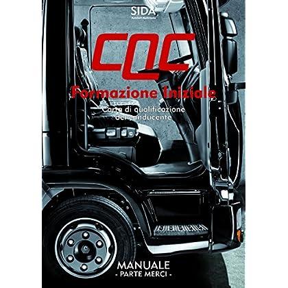 Manuale Cqc. Formazione Iniziale. Parte Merci. Carta Di Qualificazione Del Conducente
