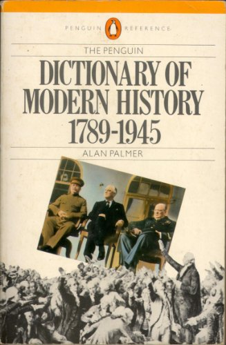 Dictionary of Modern History, The Penguin: 1789-1945; Revised Edition (Penguin Reference Books)