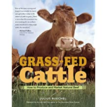 Grass-Fed Cattle: How to Produce and Market Natural Beef (English Edition)