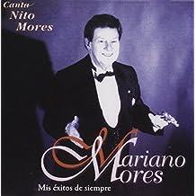 MORES MARIANO MIS EXITOS DE SIEMPRE by MORES MARIANO (2009-03-26)