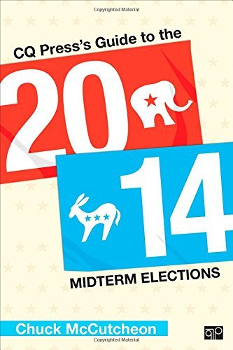 CQ Press's Guide to the 2014 Midterm Elections by Chuck McCutcheon (2014-07-17)