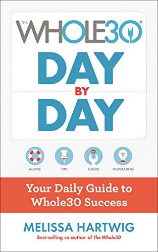 The Whole30 Day by Day: Your Daily Guide to Whole30 Success por Melissa Hartwig