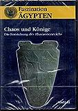 Faszination Ägypten - Chaos und Könige - Die Entstehung des Pharaonenreiches -