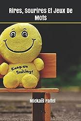 Rires, sourires et jeux de mots: Mes billets d'humeur, d'humain, d'humour