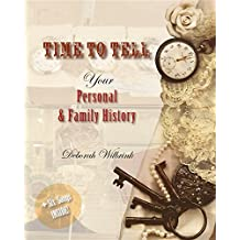 Time to Tell: Your Personal & Family History