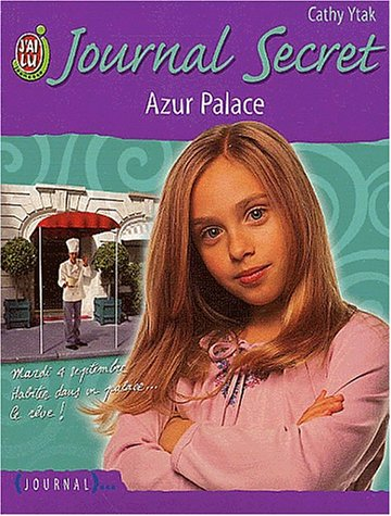 Journal secret, Tome 5 : Azur Palace par Cathy Ytak