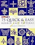 75 QUICK & EASY BOBBIN LACE