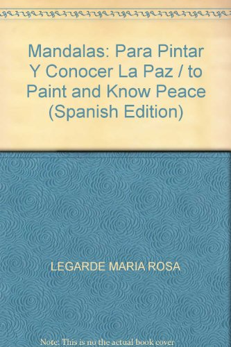 Mandalas de Bolsillo: Para Pintar y Conocer La Paz por Maria Rosa Legarde
