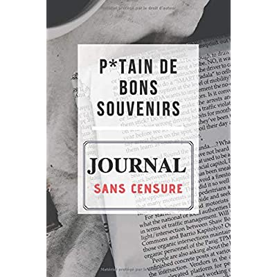 P*TAIN DE BONS SOUVENIRS - Journal sans Censure: Journal personnel pour la prise de notes, Contient 201 pages lignées de couleur crème.