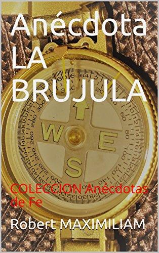 Anécdota LA BRUJULA: COLECCION Anécdotas de Fe