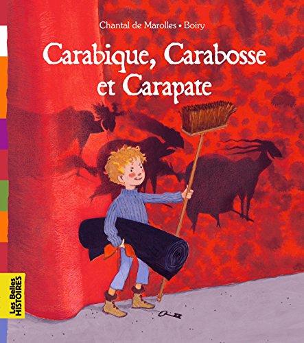 Carabique, Carbosse et Carapate