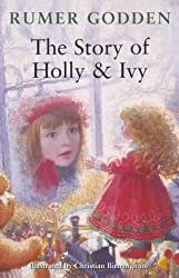 The Story of Holly and Ivy by Rumer Godden (2004-10-01)