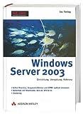 Windows Server 2003 . Einrichtung, Verwaltung, Referenz (net.com)