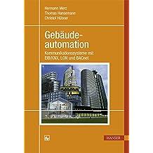 Gebäudeautomation: Kommunikationssysteme mit EIB/KNX, LON und BACnet