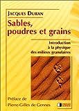 SABLES POUDRES ET GRAINS. Introduction à la physique des milieux granulaires