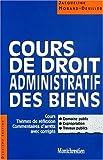 Cours de droit administratif des biens. 2ème édition