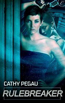 Rulebreaker by [Pegau, Cathy]