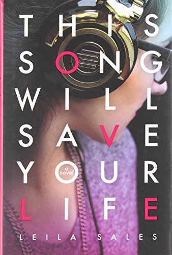 This Song Will Save Your Life by Leila Sales (2013-09-17)