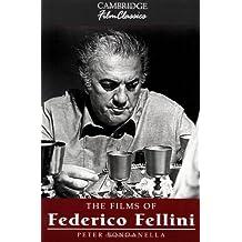 The Films of Federico Fellini (Cambridge Film Classics) by Peter Bondanella (2002-01-28)