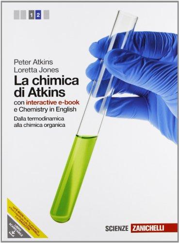 La chimica di Atkins. Con interactive e-book. Per le Scuole superiori. Con espansione online: 2