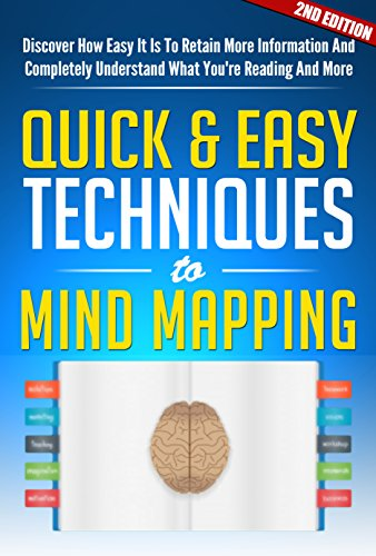 Mind: Mind Mapping The Quick & Easy Techniques 2ND EDITION: Mental: Discover How Easy It Is To Retain More Information And Completely Understand What You're ... (Mind Control) (English Edition)