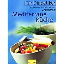 suchergebnis auf amazon.de für: mediterrane diät - ratgeber: bücher - Mediterrane Küche Ratgeber