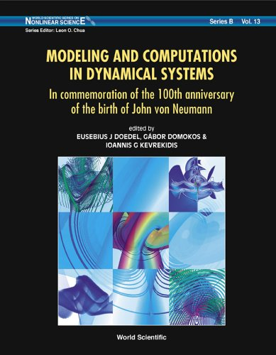 Modeling-and-Computations-in-Dynamical-Systems-In-Commemoration-of-the-100th-Anniversary-of-the-Birth-of-John-Von-Neumann-Dedicated-to-John-Von--Series-on-Nonlinear-Science-Series-B