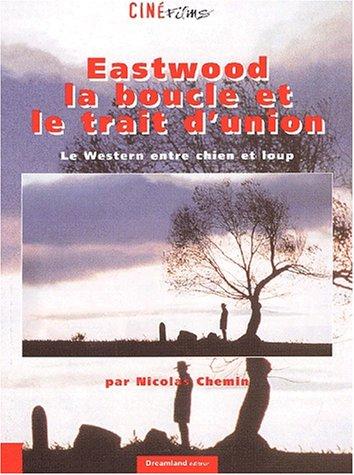eastwood-la-boucle-et-le-trait-dunion