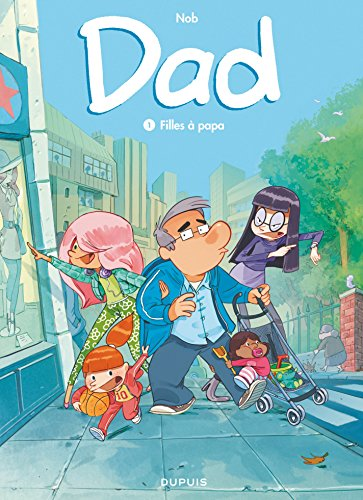 Dad - Tome 1 - Filles à papa (French Edition)