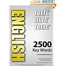 ENGLISH (TOEFL - TOEIC - IELTS) - 2500 Key Words - Interactive Quiz Book + Flash Cards + Online - Intermediate/Advanced. A powerful method to learn the vocabulary you need.