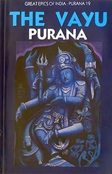 Vayu Purana (Great Epics of India: Puranas Book 19) by [Debroy, Bibek, Debroy, Dipavali]