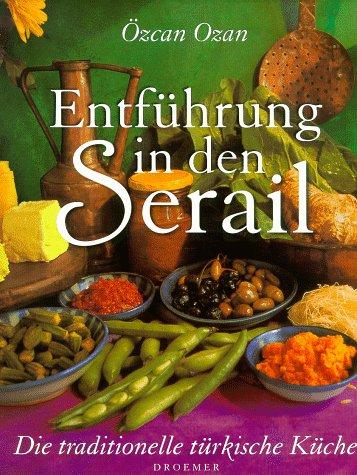 Entführung in den Serail: Die traditionelle türkische Küche