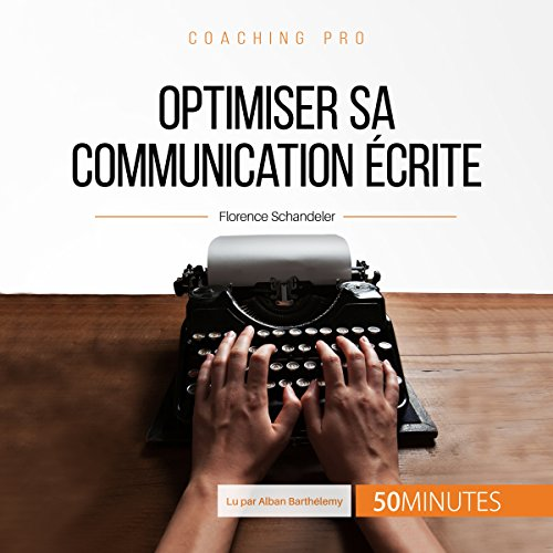 Optimiser sa communication écrite (Coaching pro 40)
