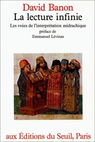 La lecture infinie, les voies de l'interprétation midrachique par David Banon